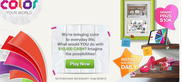 Color Your World - We're bringing color to everyday life. What would YOU do with $10,000 CASH? Imagine the possibilties!