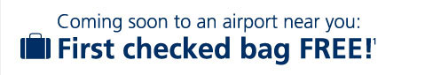 Coming Soon to an airport near you: First checked bag FREE!