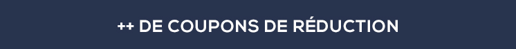 ++ DE COUPONS DE RÉDUCTION