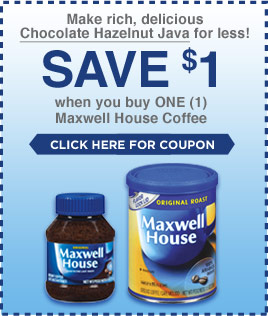 Make rich, delicious Chocolate Hazelnut Java for less! - Save $1 when you buy ONE (1) MAXWELL HOUSE Coffee - CLICK HERE FOR COUPON
