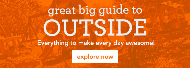great big guide to OUTSIDE