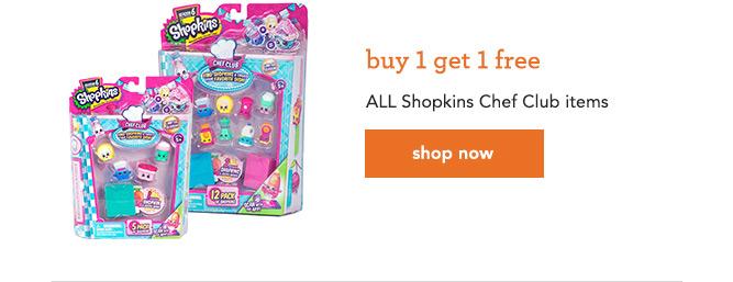 buy 1 get 1 free ALL Shopkins Chef Club items